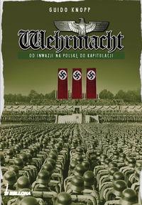 Wehrmacht Od inwazji na  Polskę do kapitulacji