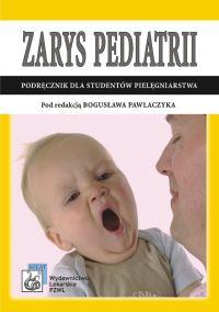 Zarys pediatrii Podręcznik dla studentów pielęgniarstwa