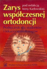 Zarys współczesnej ortodoncji Podręcznik dla studentów i lekarzy stomatologów