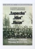 """""""Łupaszka"""" """"Młot"""" """"Huzar"""" Działalności 5 i 6 Brygady Wileńskiej AK 1944-1952"""
