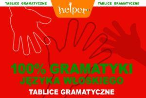 100% Gramatyki Języka włoskiego - tablice gramatyczne HELPER