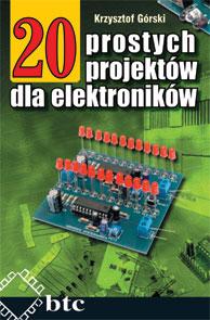 20 prostych projekt�w dla elektronik�w