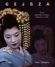 GEJSZA. �wiat japo�skiej tradycji, elegancji i sztuki