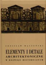 ELEMENTY I DETALE ARCHITEKTONICZNE W ROZWOJU HISTORYCZNYM
