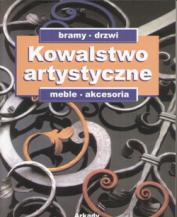 KOWALSTWO ARTYSTYCZNE Tom 2 - Bramy, drzwi, meble, akcesoria