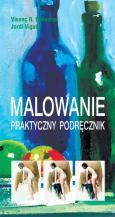 MALOWANIE. Praktyczny podręcznik
