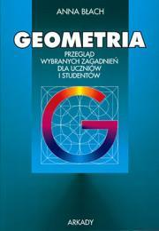 GEOMETRIA. Przegl�d wybranych zagadnie� dla uczni�w i student�w