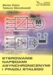 Sterowanie napędami asynchronicznymi i prądu stałego