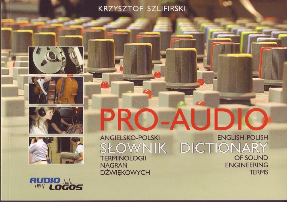 PRO-AUDIO Angielsko-polski słownik terminologii nagrań dźwiękowych
