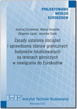 Zasady ustalania obciążeń i sprawdzania stanów granicznych budynków lokalizowanych na terenach górniczych w nawiązaniu do Eurokodów