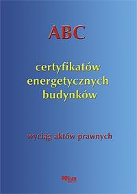 ABC certyfikatów energetycznych budynków wyciąg aktów prawnych