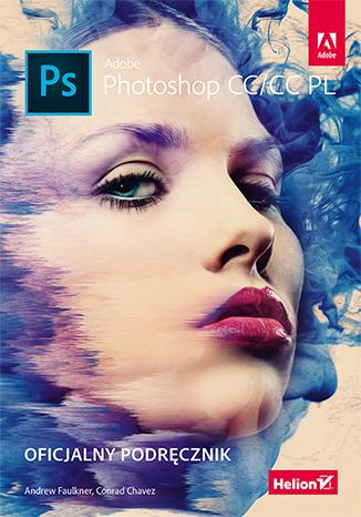 Adobe Photoshop CC/CC PL. Oficjalny podręcznik