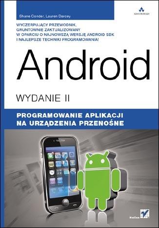 Android. Programowanie aplikacji na urządzenia przenośne. Wydanie II