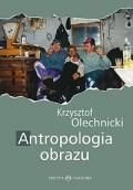 Antropologia obrazu. Fotografia jako metoda, przedmiot i medium nauk społecznych