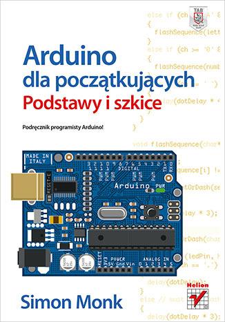 Arduino dla pocz�tkuj�cych. Podstawy i szkice