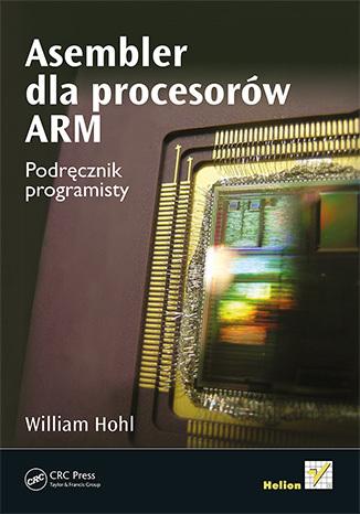 Asembler dla procesorów ARM. Podręcznik programisty