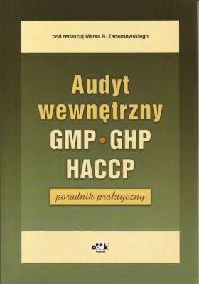 Audyt wewnętrzny GHP, GMP, HACCP - poradnik praktyczny