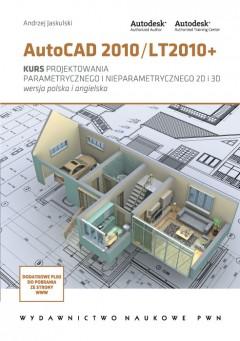 AutoCAD 2010/LT2010+. Kurs projektowania parametrycznego i nieparametrycznego 2D i 3D