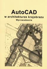 AutoCAD w architekturze krajobrazu. Wprowadzenie