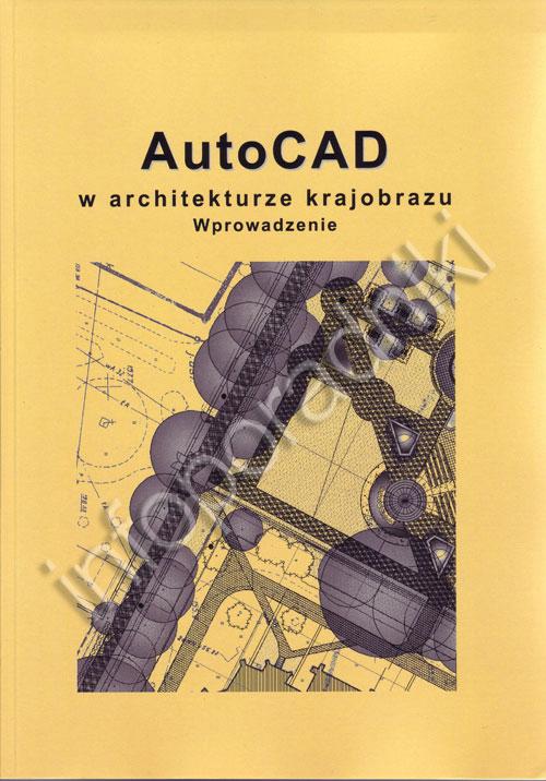 AutoCAD w architekturze krajobrazu Wprowadzenie