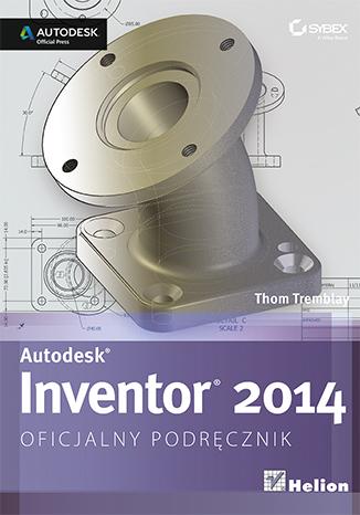 Autodesk Inventor 2014. Oficjalny podręcznik