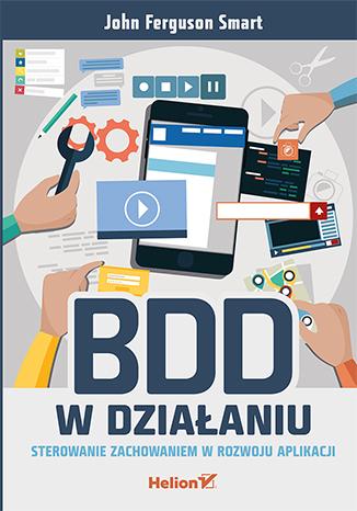 BDD w działaniu. Sterowanie zachowaniem w rozwoju aplikacji