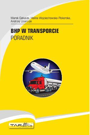 BHP w transporcie Poradnik + uzupełnienie 2017 r