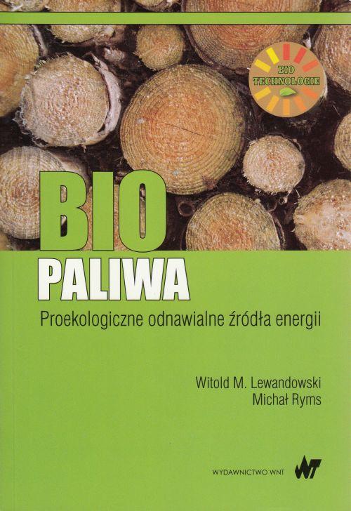 Biopaliwa. Proekologiczne odnawialne źródła energii
