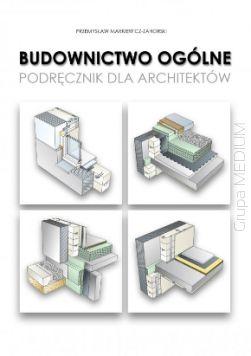 Budownictwo ogólne dla architektów Przemysław Markiewicz