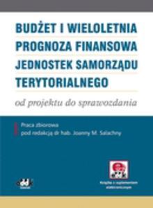 Budżet i wieloletnia prognoza finansowa jednostek samorządu terytorialnego - od projektu do sprawozdania (z suplementem elektronicznym)