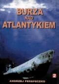 Burza nad Atlantykiem Cz. II
