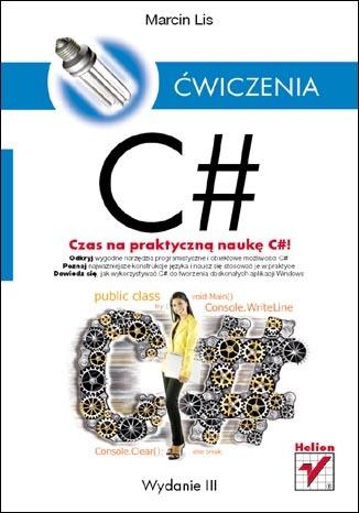 C#. �wiczenia. Wydanie III