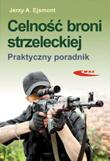 Celno�� broni strzeleckiej. Praktyczny poradnik