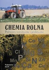 Chemia rolna. Podstawy teoretyczne i praktyczne