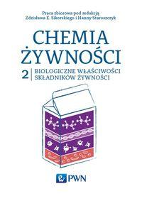 Chemia żywności t.2 Biologiczne właściwości składników żywności