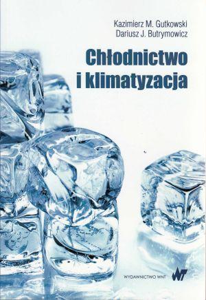 Chłodnictwo i klimatyzacja - Kazimierz Gutkowski, Dariusz Butrynowicz