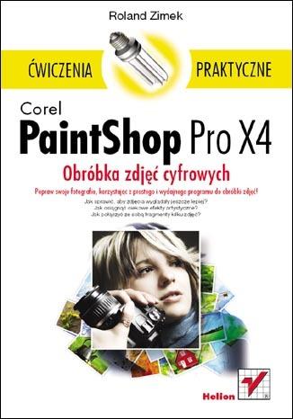 Corel PaintShop Pro X4. Obróbka zdjęć cyfrowych. Ćwiczenia praktyczne