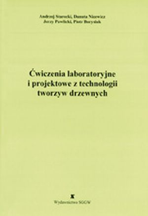 Ćwiczenia laboratoryjne i projektowe z technologii tworzyw drzewnych (skrypt)