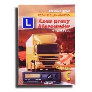 Czas pracy kierowców w Polsce i UE. Kategoria C. Kwalifikacja wstępna