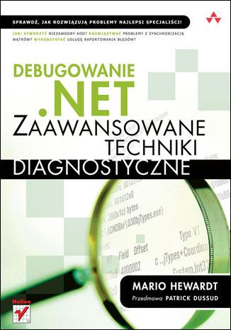 Debugowanie .NET. Zaawansowane techniki diagnostyczne