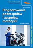 Diagnozowanie podzespołów i zespołów motocykli Podstawa programowa 2017
