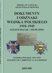 Dokumenty i odznaki  Wojska Polskiego 1918 - 1945. Legitymacje, dyplomy