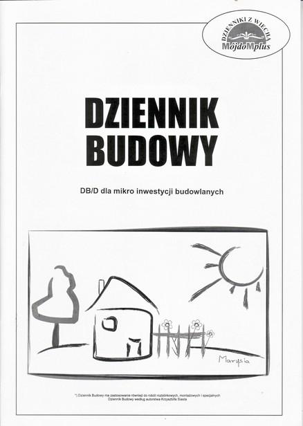 Dziennik Budowy DB D dla mikro inwestycji budowlanych