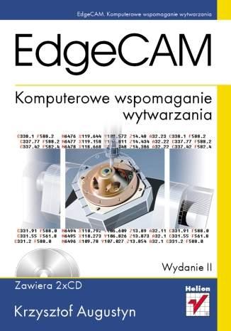 EdgeCAM. Komputerowe wspomaganie wytwarzania. Wydanie II