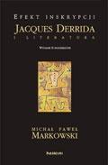 Efekt inskrypcji. Jacques Derrida i literatura