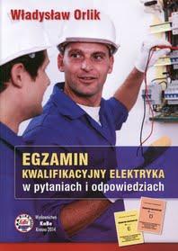Egzamin kwalifikacyjny elektryka w pytaniach i odpowiedziach wyd 2018