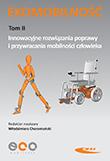 Ekomobilność. Tom II. Innowacyjne rozwiązania poprawy i przywracania mobilności człowieka