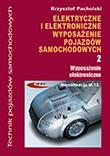 Elektryczne i elektroniczne wyposażenie pojazdów samochodowych. Część 2. Wyposażenie elektronicznePodręcznik dla techników