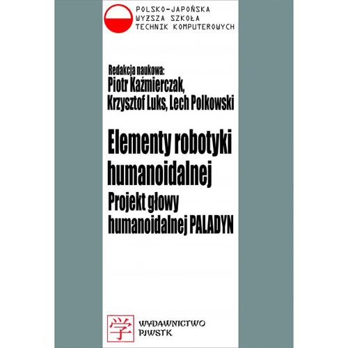 Elementy robotyki humanoidalnej. Projekt głowy humanoidalnej PALADYN