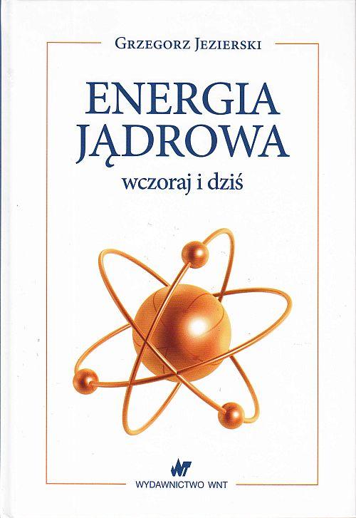 ENERGIA JĄDROWA wczoraj i dziś